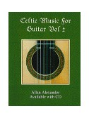 Celtic Music For Guitar Volume 2
