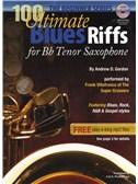 Andrew D. Gordon: 100 Ultimate Blues Riffs For Tenor Saxophone (Beginner Series)