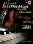 Ultra Smooth Jazz Play-A-Long Songbook For C Instruments (Book/CD)