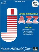 Jamey Aebersold:  How To Play Jazz & Improvise - Volume 1 (Spanish Edition)
