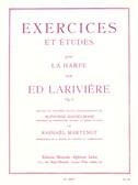 Edmond Lariviere : Exercices et études pour la harpe op. 9