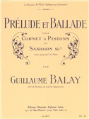 Guillaume Balay: Prélude Et Ballade (Cornet/Piano)