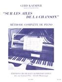 Gerd Kaemper: Sur Les Ailes De La Chanson - Méthode Complète De Piano