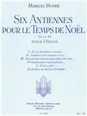 Marcel Dupré: Six Antiennes Pour Le Temps De Noël Op.48 (Organ)