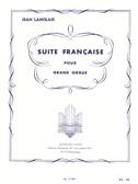 Jean Langlais: Suite Française (Organ)