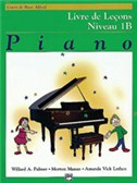 Alfred's Basic Piano Course: Lesson Book 1B (French Edition)