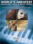 World's Greatest Orchestral, Opera And Ballet Themes For Piano