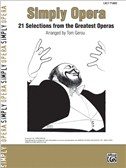 Simply Opera - 21 Selections from the Greatest Operas
