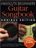 Absolute Beginners: Guitar Songbook - Omnibus Edition