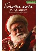 Play Christmas Songs On The Ukulele