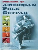 Pioneers Of American Folk Guitar