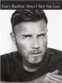 Gary Barlow: Since I Saw You Last (PVG)