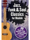 Jazz, Funk & Soul Classics For Ukulele