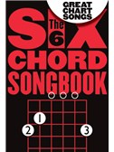 Six Chord Songbook: Great Chart Songs