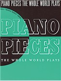 Piano Pieces The Whole World Plays: (WW2)