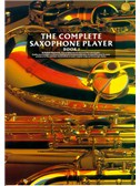 The Complete Saxophone Player Book 1