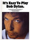 It's Easy To Play Bob Dylan