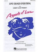 Andrew Lloyd Webber: Love Changes Everything (Aspects Of Love) - SATB