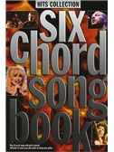 Six Chord Songbook: Hits Collection