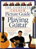 Complete Colour Picture Guide To Playing The Guitar (Book And CD)