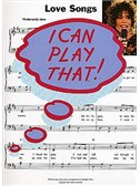 I Can Play That! Love Songs