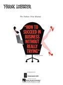 Frank Loesser: How To Succeed In Business Without Really Trying (Vocal Score)