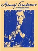 Benny Goodman: Composer/Artist