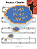 I Can Play That! Popular Classics