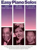 Easy Piano Solos: Jazz Standards, Blues Greats, Popular Classics