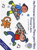 Mis Primeras Lecciones: Piano Para Niños (Primer Libro)