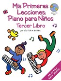 Mis Primeras Lecciones: Piano Para Ni¤os (Tercer Libro)