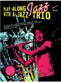 Play-Along Jazz With A Jazz Trio: Flute (Book And CD)