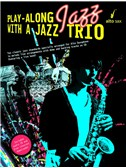 Play-Along Jazz With A Jazz Trio: Alto Saxophone (Book And CD)