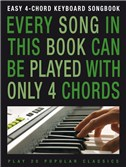Easy 4-Chord Keyboard Songbook: Popular Classics