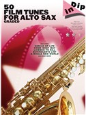 Dip In: 50 Graded Film Tunes For Alto Saxophone