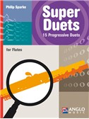 Philip Sparke: Super Duets - 2 Flutes