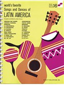 Songs And Dances Of Latin America 16 Worlds Favorite