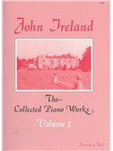 John Ireland: The Collected Piano Works - Book 1