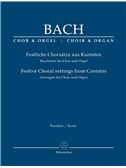 Festive Choral Settings From Cantatas Arranged For Choir & Organ