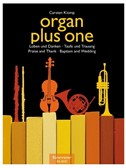 Organ Plus One: Praise And Thanks, Baptism And Wedding