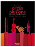 Organ Plus One: Reformation - Hymns By Martin Luther (Score And Parts)