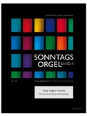 Sonntagsorgel - Volume I (Easy Organ Music For Church Services And Teaching)