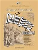 Jacques Offenbach: La Grande-Duchesse de Gérolstein - Volume 1 (1er et 2e actes)