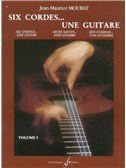 Jean-Maurice Mourat: Six Cordes... Une Guitare Volume 1