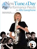 A New Tune A Day: Pop Performance Pieces - Alto Saxophone