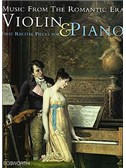 Music From The Romantic Era: First Recital Pieces For Violin And Piano