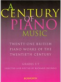 A Century Of Piano Music: Grades 5-7 Selected and Edited by Richard Deering