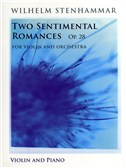 Wilhelm Stenhammar: Two Sentimental Romances Op.28. Violin Sheet Music