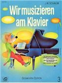 John W. Schaum: Wir Musizieren Am Klavier - Heft 3