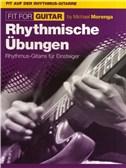 Michael Morenga: Fit For Guitar- Rhythmische Ubungen
